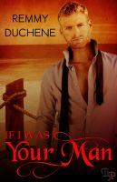 Remmy Duchene - If I Was Your Man