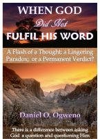 Cover for 'When God Did Not Fulfil His Word: A Flash of a Thought, a Lingering Paradox or a Permanent Verdict?'