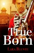 True Born by Lara Blunte