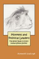 Cover for 'Monkeys and Political Leaders – The Seven Rules to Every Human-Simian Society'
