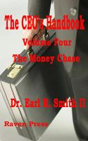 Cover for 'The CEO's Handbook Volume Four - The Money Chase'