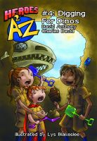 Cover for 'Heroes A2Z #4: Digging For Dinos'