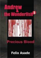 Andrew and the Wonderfish 3: Precious blood
