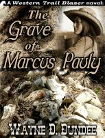 Cover for 'The Grave of Marcus Pauly'