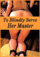 Cover for 'To Blindly Serve Her Master'