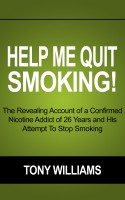 Help Me Quit Smoking! The Revealing Account of a Confirmed Nicotine Addict of 26