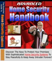 Cover for 'Advanced Home Security Handbook - The Essential Guide to Home Security Systems'