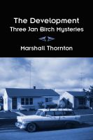 Cover for 'The Development: Three Jan Birch Mysteries'