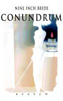 Cover for 'Nine Inch Bride: Conundrum'