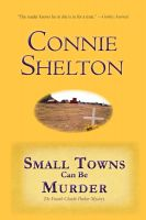 Cover for 'Small Towns Can Be Murder: The Fourth Charlie Parker Mystery'