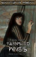 Cover for 'Tarnished Wings Book Three'