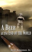 Cover for 'A Beer At the End Of the World'