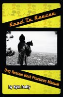 Cover for 'Road to Rescue: Dog Rescue Best Practices Manual'