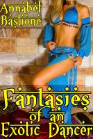 Cover for 'Fantasies of an Exotic Dancer: MFM Arabian Menage Erotica'