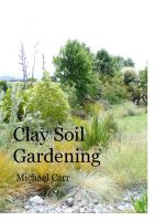 Cover for 'Clay Soil Gardening'