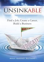 Cover for 'Unsinkable: Find a Job, Create a Career, Build a Business'