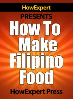 Cover for 'How To Make Filipino Food - Your Step-By-Step Guide To Cooking Filipino Food'