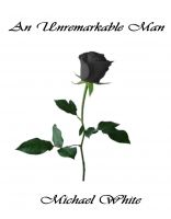 Cover for 'An Unremarkable Man'