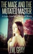 The Mage and the Mutated Master (Monster Erotica) by J.W. Gray