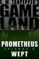 Cover for 'GAMELAND Episode 5: Prometheus Wept'