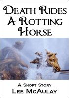 Cover for 'Death Rides A Rotting Horse'