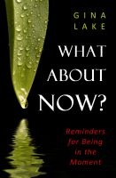 Cover for 'What About Now?: Reminders for Being in the Moment'