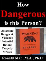 Cover for 'How Dangerous is this Person? Assessing Danger & Violence Potential Before Tragedy Strikes'