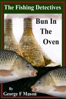 Cover for 'The Fishing Detectives: Bun In The Oven'