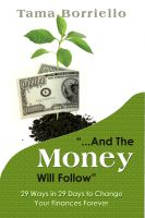 Cover for 'And The Money Will Follow - 29 Ways in 29 Days to Change Your Finances Forever'