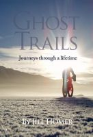 Cover for 'Ghost Trails: Journeys Through a Lifetime'