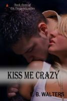 Cover for 'Kiss Me Crazy (book 3 of the Fitzgerald Family)'
