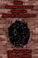 Cover for 'The Unfortunate Life of David Kilbourne'