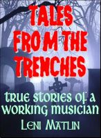 Cover for 'Tales from the Trenches: True Stories of a Working Musician – 7 Classic Gigs from the Comic to the Calamitous'