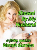 Cover for 'Shaved By My Husband - a filthy quickie'