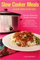Cover for 'Slow Cooker Meals: Easy Home Cooking for Busy People'