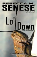 Cover for 'Lo' Down: A Science Fiction Story'