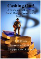 Cover for 'Cashing Out! A Guide on Selling Your Small Design/Construction Business'