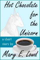 Cover for 'Hot Chocolate for the Unicorn'