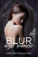 Kristen Middleton - Blur (Night Roamers)