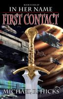 Cover for 'First Contact (In Her Name: The Last War, Book 1)'