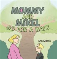 Cover for 'Mommy and Mikel Go for a Walk'