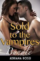 Cover for 'Sold to the Vampires Bundle (Paranormal Breeding Erotic Romance)'