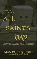 Cover for 'All Saints Day: A New Orleans Football Mystery'