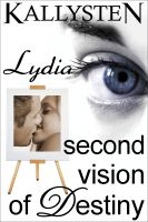 Cover for 'Second Vision of Destiny - Lydia'