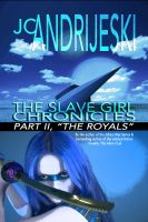 Cover for 'The Slave Girl Chronicles: Part II, The Royals'