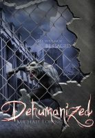 Cover for 'Dehumanized'