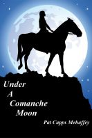 Cover for 'Under A Comanche Moon'