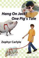 Cover for 'Hang On Jack: One Pig's Tale'