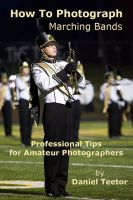 Cover for 'How to Photograph Marching Bands'