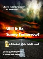 Cover for 'A Reluctant White Knight - Will It Be Sunny Tomorrow?'